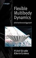 Flexible Multibody Dynamics: A Finite Element Approach
