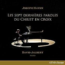 Haydn : Les Sept Dernières Paroles du Christ en Croix/David Jalbert