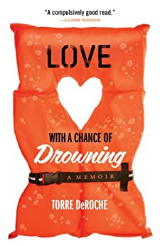 Love with a Chance of Drowning by [Torre DeRoche]
