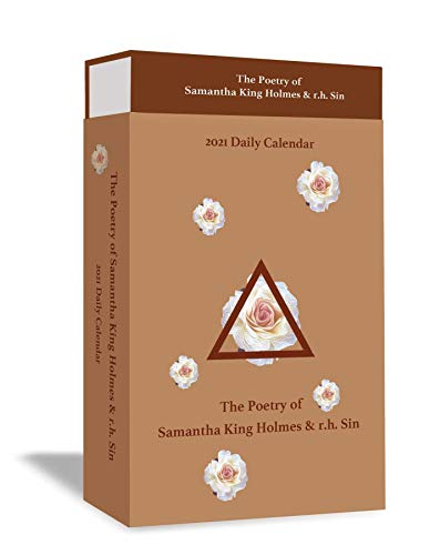 The Poetry of Samantha King Holmes & r.h. Sin 2021 Deluxe Day-to-Day Calendar