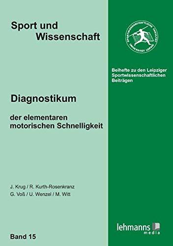 Diagnostikum der elementaren motorischen Schnelligkeit (Sport und Wissenschaft / Beihefte zu den Leipziger Sportwissenschaftlichen Beiträgen)