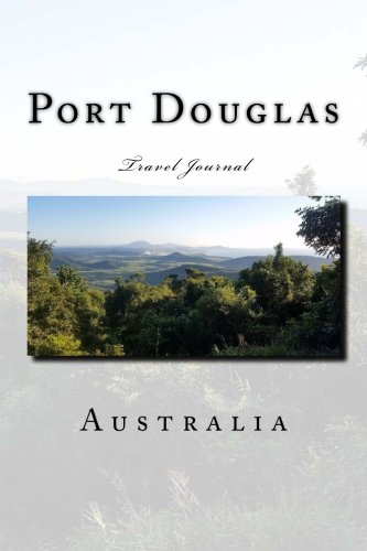 Port Douglas Australia Travel Journal: Travel Journal with 150 lined pages