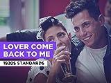 Lover Come Back To Me al estilo de 1920s Standards