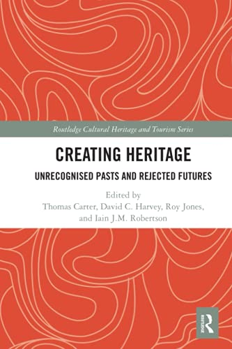 Compare Textbook Prices for Creating Heritage Routledge Cultural Heritage and Tourism 1 Edition ISBN 9781032083605 by Carter, Thomas,Harvey, David,Jones, Roy,Robertson, Iain
