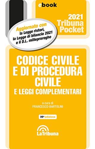 Codice civile e di procedura civile e leggi complementari: Prima Edizione 2021 Collana Pocket (Italian Edition)