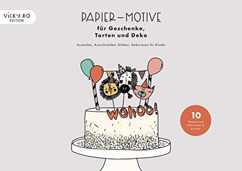 Papier-Motive für Geschenke, Torten und Deko: Ausmalen, Ausschneiden, Kleben, Dekorieren für Kinder. 10 Themen zum Basteln (Vicky Bo Edition)
