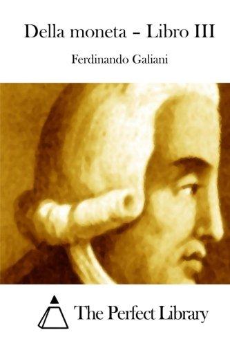 Della moneta - Libro III (Perfect Library)