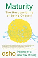 Maturity: The Responsibility of Being Oneself (Osho Insights for a New Way of Living) by Osho(1999-10-27)