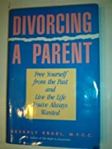 Divorcing a Parent: The Healthy Choice for Many Adult Children