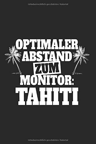 Optimaler Abstand Zum Monitor Tahiti: Notizbuch Für Tahiti Urlaub Reise Fernweh Notizen Planer Tagebuch (Liniert, 15 x 23 cm, 120 Linierte Seiten, 6