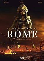 Le Troisième Fils de Rome T05 - Marc Antoine et Cléopâtre de Laurent Moënard