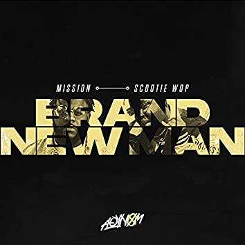 Brand New Man (feat. Scootie Wop)