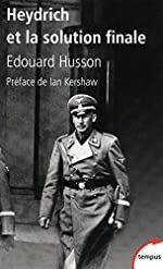 Heydrich et la solution finale d'Edouard HUSSON