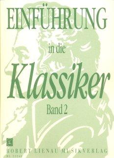 EINFUEHRUNG IN DIE KLASSIKER 2 - arrangiert für Klavier [Noten/Sheetmusic] Komponist: KRENTZLIN RICHARD - KLAV
