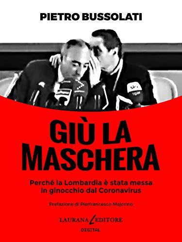 Giù la maschera: Perché la Lombardia è stata messa in ginocchio dal Coronavirus (Le Parentesi)