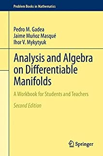 Analysis and Algebra on Differentiable Manifolds: A Workbook for Students and Teachers (Problem Books in Mathematics) by P...