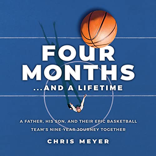 Four Months...and a Lifetime Audiobook By Chris Meyer cover art