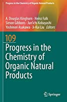 Progress in the Chemistry of Organic Natural Products 109 (Progress in the Chemistry of Organic Natural Products, 109)