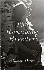 The Runaway Breeder