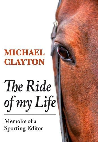 The Ride of My Life: Memoirs of a Sporting Editor