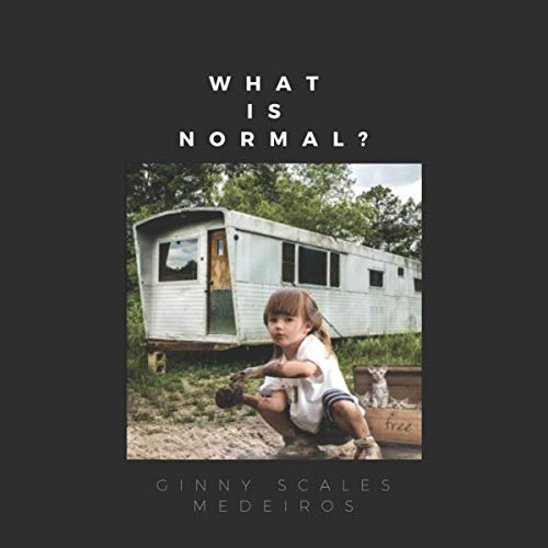 What Is Normal? Audiobook By Ginny Scales Medeiros cover art