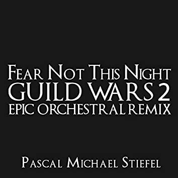 """Fear Not This Night (From """"Guild Wars 2"""") [Epic Orchestral Remix]"""