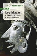 Les mayas - Grandeur et chute d'une civilisation d'Arthur Desmarest