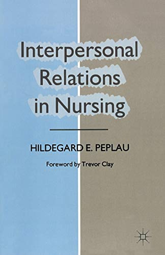 Compare Textbook Prices for Interpersonal Relations in Nursing: A Conceptual Frame of Reference for Psychodynamic Nursing 1988 Edition ISBN 9780333461129 by Hildegard E. Peplau,Trevor Clay