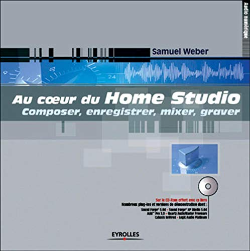 Au coeur du Home Studio (avec CD-Rom offert)
