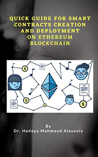 Quick Guide for Smart Contracts Creation and Deployment on Ethereum Blockchain (English Edition)