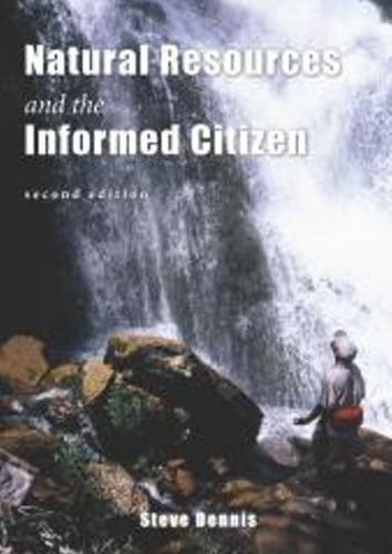 Compare Textbook Prices for Natural Resources & the Informed Citizen 2nd UK ed. Edition ISBN 9781571676344 by Dennis, Steve