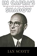 In Capra's Shadow: The Life and Career of Screenwriter Robert Riskin (English Edition)