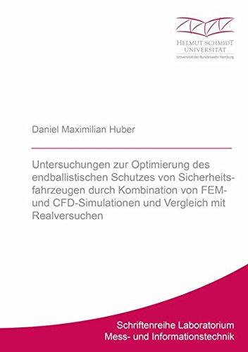 Untersuchungen zur Optimierung des endballistischen Schutzes von Sicherheitsfahrzeugen durch Kombination von FEM- und CFD-Simulationen und Vergleich ... Laboratorium Mess- und Informationstechnik)