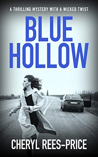 Blue Hollow: A thrilling mystery with a wicked twist by [Cheryl Rees-Price]