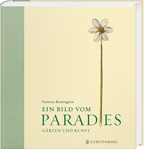 Ein Bild vom Paradies: Gärten und Kunst