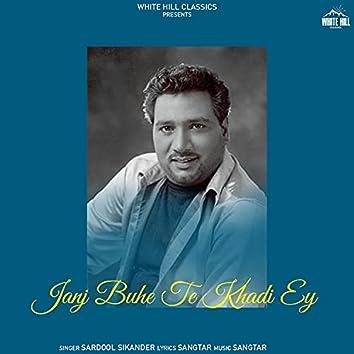 Janj Buhe Tey Khadi Ey