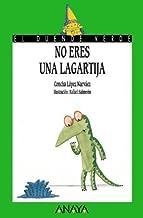 97. No eres una lagartija (Libros Infantiles - El Duende Verde) de López Narváez, Concha (2004) Tapa blanda
