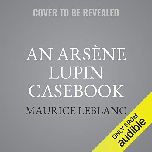 An Arsène Lupin Casebook cover art