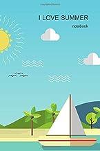 I Love Summer Notebook: Blank Lined Paper , Season Diary & Journal , Book Gifts Idea For Men Women Kids Teens Girls Boys F...