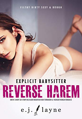 Explicit Babysitter Reverse Harem Erotic Short Sex Story: Big Older Mountain Men Forbidden & Younger Women Romance (Filthy Dirty Sexy & Rough Collection Book 3) (English Edition)