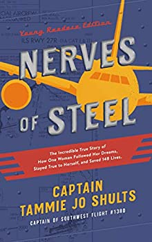 Nerves of Steel  Young Readers Edition   The Incredible True Story of How One Woman Followed Her Dreams Stayed True to Herself and Saved 148 Lives