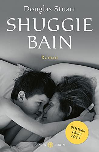 Buchseite und Rezensionen zu 'Shuggie Bain: Booker Preis 2020' von Douglas Stuart