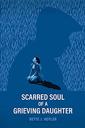 Scarred Soul of a Grieving Daughter