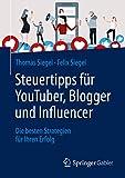 Expert Marketplace - Prof. Dr. Thomas Siegel - Steuertipps für YouTuber, Blogger und Influencer: Die besten Strategien für Ihren Erfolg