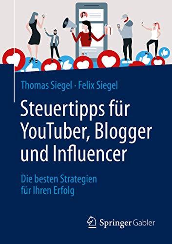 Steuertipps für YouTuber, Blogger und Influencer: Die besten Strategien für Ihren Erfolg