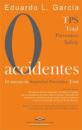 CERO ACCIDENTES: El Sistema de Seguridad Preventiva Total: Cero Accidentes y...