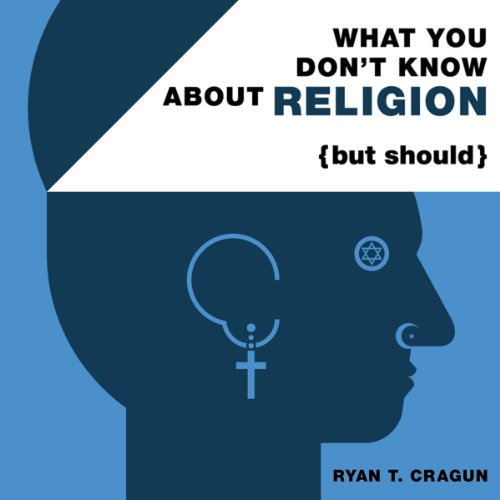 What You Don't Know about Religion (but Should) audiobook cover art