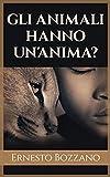 Gli animali hanno un'anima (Italian Edition)