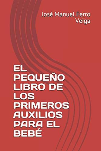 EL PEQUEÑO LIBRO DE LOS PRIMEROS AUXILIOS PARA EL BEBÉ (1)