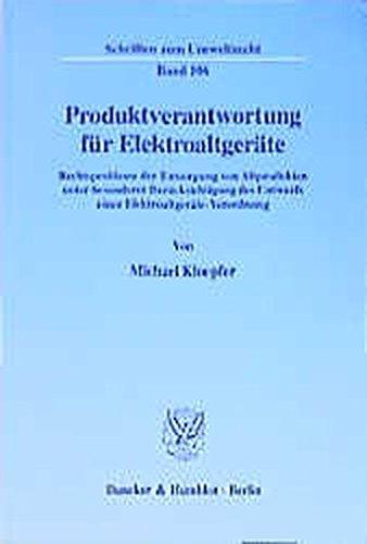 Produktverantwortung für Elektroaltgeräte. Rechtsprobleme der Entsorgung von Altprodukten unter besonderer Berücksichtigung des Entwurfs einer ... Mit Tab. (Schriften zum Umweltrecht; SUR 106)